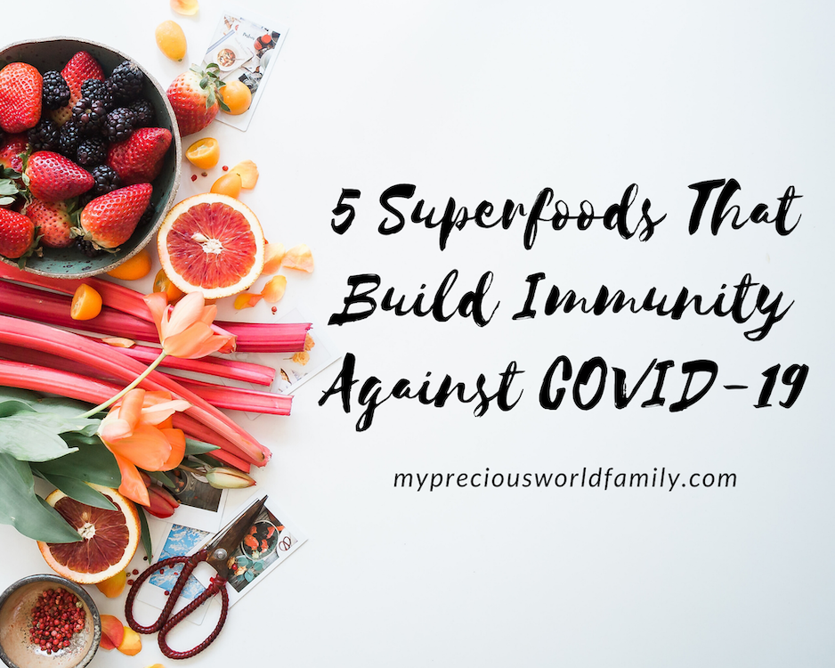 5 Superfoods That Build Immunity Against Coronavirus Disease (COVID-19)