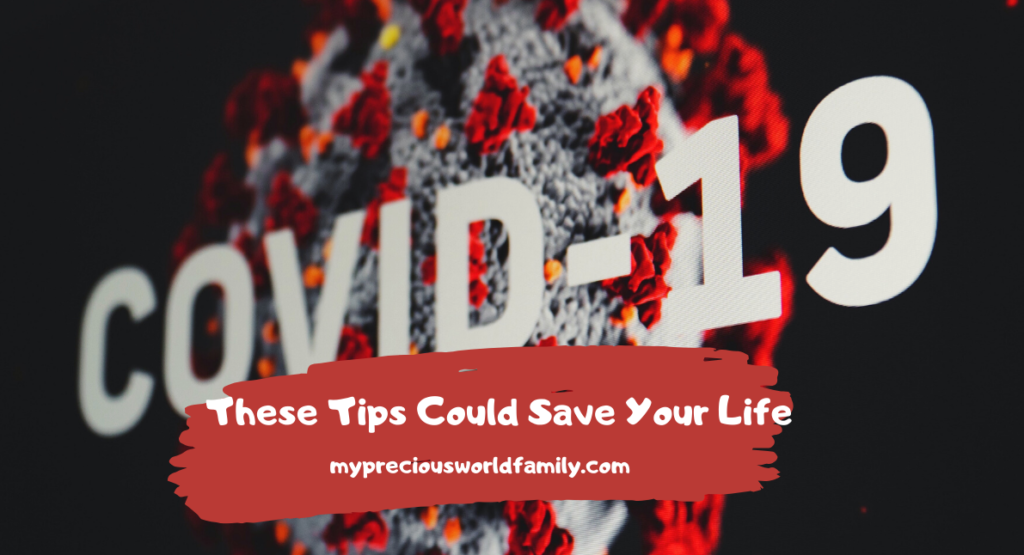 Coronavirus (COVID-19)/ These Tips Could Save Your Life