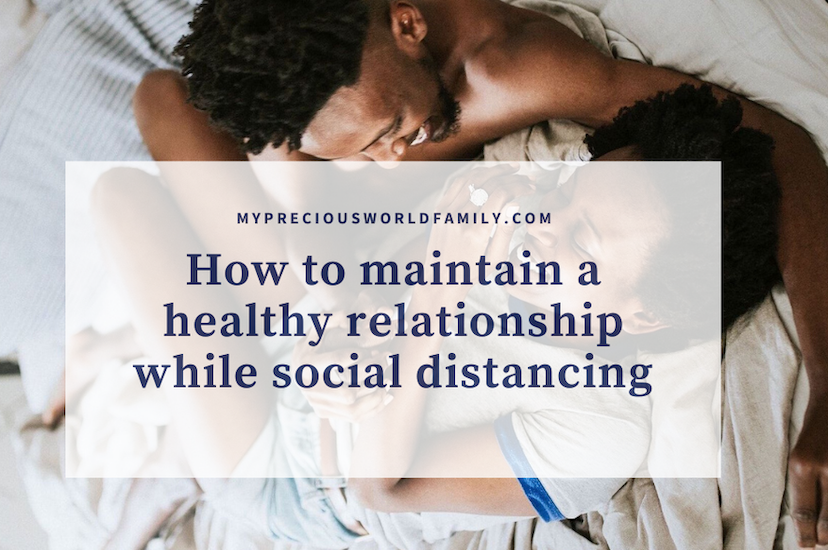 How To Maintain A Healthy Relationship While Social Distancing